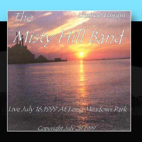 The Misty Hill Band Live at Long Meadows Park by The Misty Hill Band - Meadows Park 12