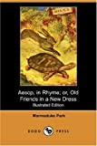 Aesop, in Rhyme; or, Old Friends in a New Dress, Marmaduke Park, 1406540811