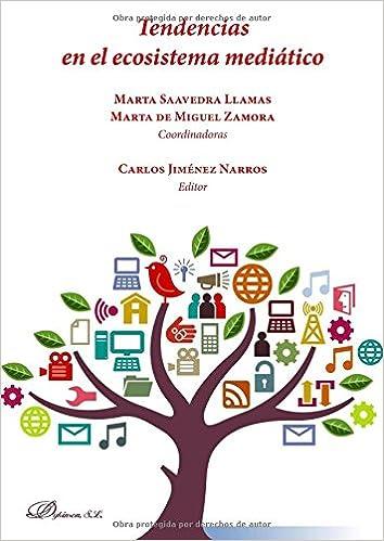 Tendencias en el ecosistema mediático.: Amazon.es: Marta de Miguel Zamora, Marta Saavedra Llamas, Carlos Jiménez Narros: Libros