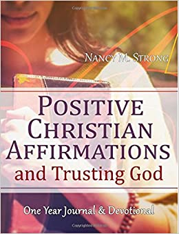 Book Positive Christian Affirmations and Trusting God: One Year Journal and Devotional