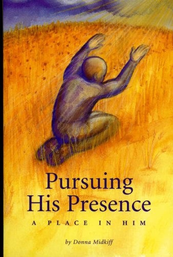 PURSUING HIS PRESENCE: A Place In Him