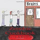 Zombie Cookbook, Erin A. Doyle, 0557089557