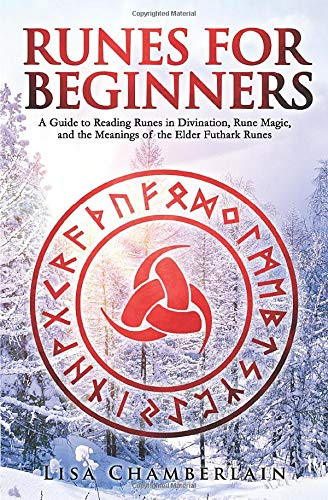 Runes For Beginners  A Guide To Reading Runes In Divination Rune Magic And The Meaning Of The Elder Futhark Runes