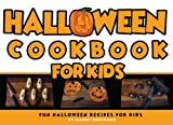 Halloween Cookbook For Kids: Fun Halloween Recipes For kids (Cookbooks for Kids) (Volume 1)