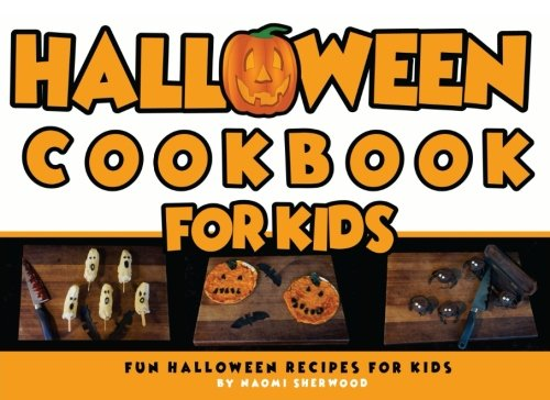 Halloween Cookbook For Kids: Fun Halloween Recipes For kids (Cookbooks for Kids) (Volume -