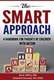 The Smart Approach: A Handbook for Parents of Children with Autism