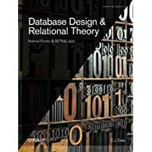 Database Design and Relational Theory: Normal Forms and All That Jazz