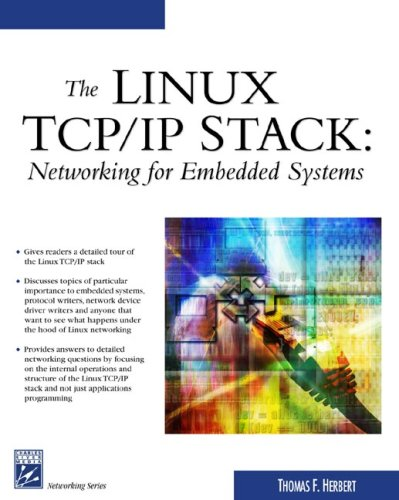 The Linux TCP/IP Stack: Networking for Embedded Systems (Networking Series)