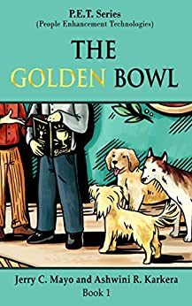 The Golden Bowl (P.E.T. Series Book 1) by [Mayo, Jerry C., Karkera, Ashwini R.]