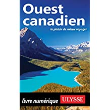 Ouest canadien (French Edition)