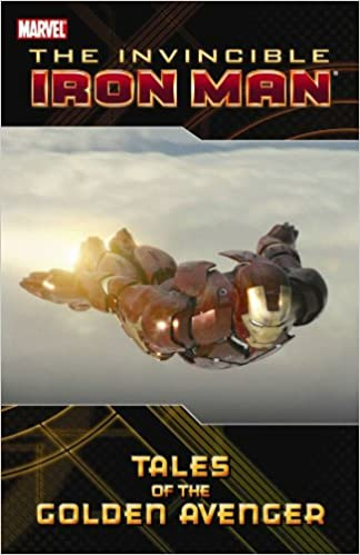 Book Iron Man: Tales of the Golden Avenger (Invincible Iron Man (Paperback Unnumbered))