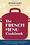 The French Menu Cookbook: The Food and Wine of France--Season by Delicious Season--in Beautifully Composed Menus for American Dining and Entertaining by an American Living in Paris...