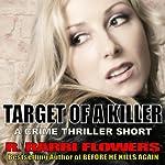 Target of a Killer: A Crime Thriller Short | R. Barri Flowers