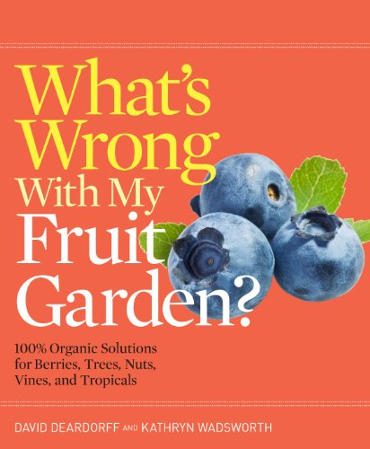 whats-wrong-with-my-fruit-garden-100-organic-solutions-for-berries-trees-nuts-vines-and-tropicals-wh