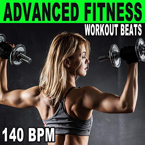 Advanced Fitness Workout Beats (140 Bpm - The Best Epic Motivation Gym Music for Your Fitness, Aerobics, Cardio, Hiit High Intensity Interval Training, Abs, Barré, Training, Exercise and Running) (Best Running Motivation Music)