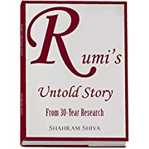 Rumi's Untold Story: From 30-Year Research
