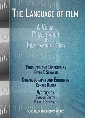 The Language of Film--A Visual Presentation of Filmmaking Terms by