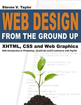 Web Design from the Ground Up: XHTML, CSS and Web Graphics