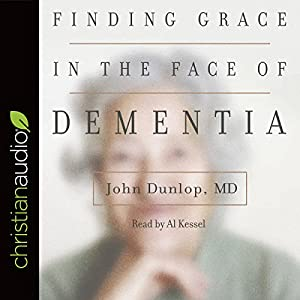 Finding Grace in the Face of Dementia Audiobook
