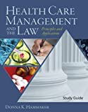 Study Guide for Hammaker's Health Care Management and the Law: Principles and Applications, , 1428320083