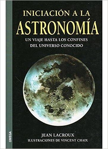 Livres gratuits INICIACION A LA ASTRONOMIA pdf ebook