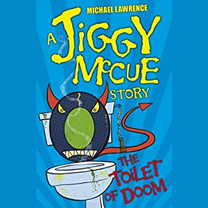 Jiggy McCue: The Toilet of Doom Hörbuch
