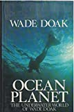 img - for Ocean Planet; the Underwater World of Wade Doak book / textbook / text book