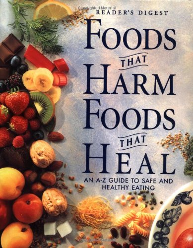 Foods That Harm, Foods That Heal:  An A - Z Guide to Safe and Healthy - Beach Heal The