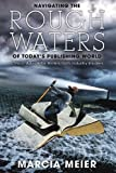 Navigating the Rough Waters of Today's Publishing World, Marcia Meier, 1884995586