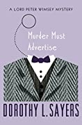 "Lord Peter Wimsey goes undercover at an ad agency to find out who pitched a copywriter down a flight of stairs—""Delightful reading"" (The New York Times). The iron staircase at Pym's Publicity is a deathtrap, and no one in the advertising agency is su..."