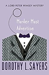 Murder Must Advertise (The Lord Peter Wimsey Mysteries Book 10)