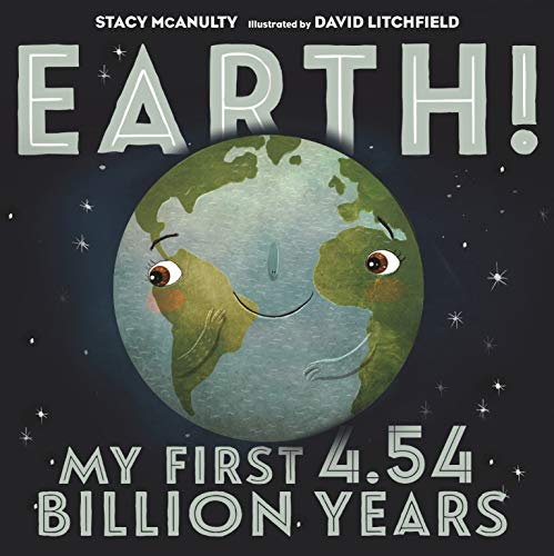 Earth! My First 4.54 Billion Years (Our Universe) (The Sun And The Moon Short Story)