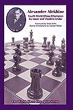 world champion openings - Alexander Alekhine: Fourth World Chess Champion (World Chess Champion Series)