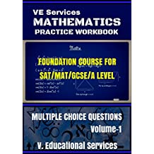 MATHEMATICS WORK BOOK FOR SAT MAT GCSE IIT-JEE
