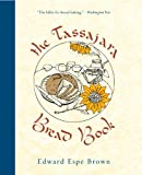 The Tassajara Bread Book, Edward Espe Brown, 1590307046