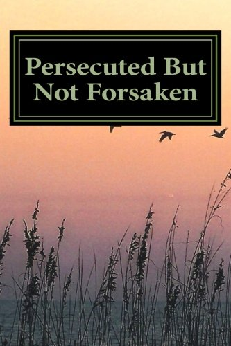 Download Persecuted But Not Forsaken: My Life as a U.S.  Mk-Ultra Program Victim PDF