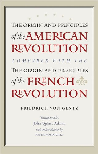 The Origin and Principles of the American Revolution, Compared with the Origin and Principles of the French Revolution