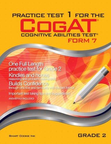Practice Test 1 for the CogAT - Form 7 - Grade 2 (Level 8): CogAT - Grade 2 (Practice Test for the CogAT - Form 7 - Grade (Grad Cookie)