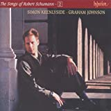 Schumann: The Songs of Robert Schumann, Vol. 02  Simon Keenlyside