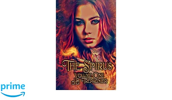 The Spirus: Volume 1: Amazon.es: JB Trepagnier: Libros en idiomas extranjeros