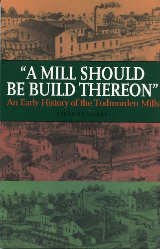 A Mill Should Be Build Thereon: An Early History of the Todmorden - Ontario Mill