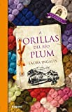 A Orillas del rio plum / On the Banks of Plum Creek (Spanish Edition)