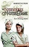 Les infirmières de Notre Dame 04 : Les Nursing Sisters par Pion