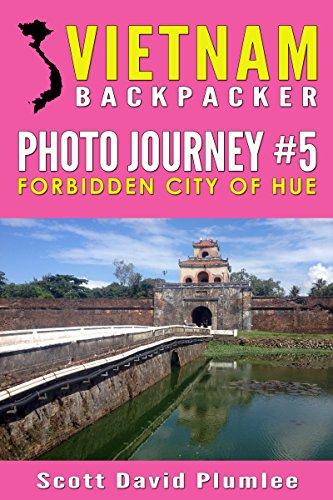 Vietnam Backpacker Photo Journey #5: Forbidden City of Hue
