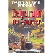 Die Belgariad- Saga 6. Belgarath der Zauberer.