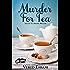 Murder for Tea (Cozy Tea Shoppe Mysteries Book 1)