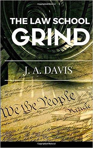 The Law School Grind: J  A  Davis: 9781548741020: Amazon com