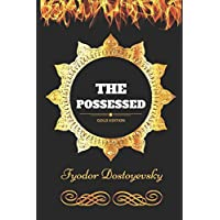 The Possessed: By Fyodor Dostoyevsky - Illustrated