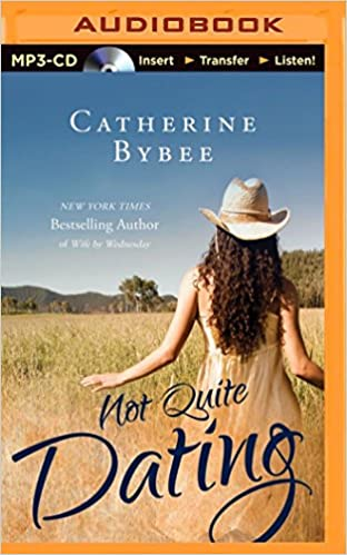 Not Quite Dating Catherine Bybee Read Online