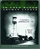 In Cold Blood by Capote, Truman Published by Random House Audio Unabridged edition (2006) Audio CD
